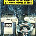 4. la mélancolie des sirènes par trente mètres de fond de s. brussolo
