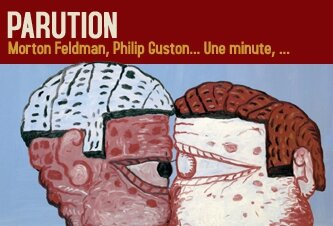 Morton Feldman, Philip Guston, Guillaume Belhomme