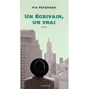 Un écrivain, un vrai Pia Petersen Lectures de Liliba