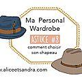 Ma personal wardrobe : astuce #8 comment choisir son chapeau
