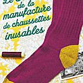 Le secret de la manufacture de chaussettes inusables, d'annie barrows