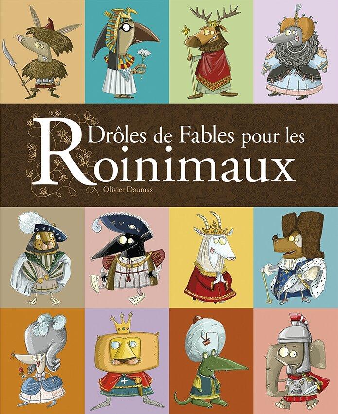 DRÔLES DE FABLES POUR LES ROINIMAUX