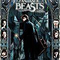 Fantastic beasts - nouveau poster et nouveau trailer (comic con 2016)