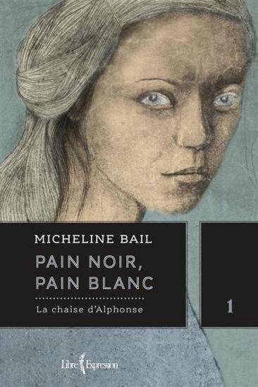 Micheline Bail - Pain noir, pain blanc