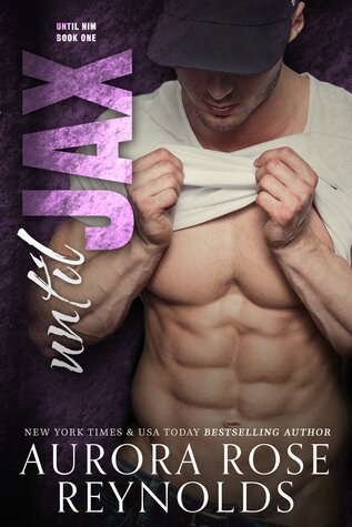 Until Jax (Until Him #1) by Aurora Rose Reynolds (ARC provided via TRSOR for an honest review)