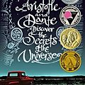 Aristotle and dante discover the secrets of the universe - benjamin alire sàenz
