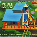 Livre collection ... poule rousse (1964) * père castor *