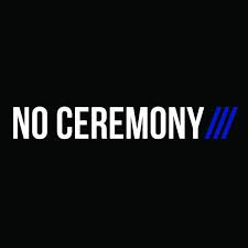 no ceremony