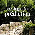 Une singuliere prediction - yveline gimbert - editions de boree.