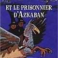 Harry potter et le prisonnier d'azkaban, j.k. rowling