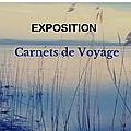 Exposition carnets de voyage