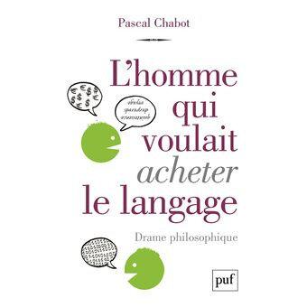 L'Homme qui voulait acheter le langage, de Pascal Chabot