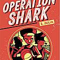 Opération shark tome 2 ed. nathan