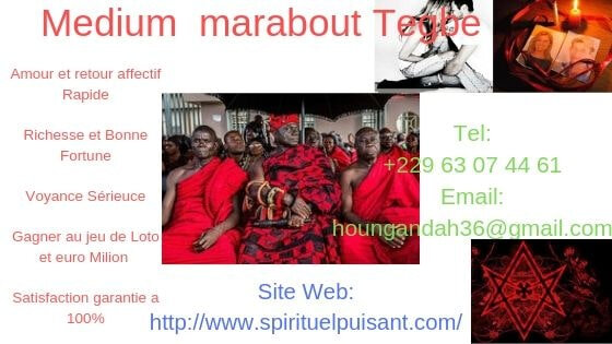 REPUTATIONS multiples du grand medium marabout TEGBE