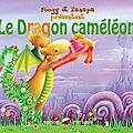 Le dragon caméléon / le dragon gourmand