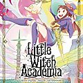 Little witch academia [ manga, tome 1 ]