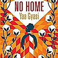 Yaa gyasi - no home
