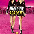 Vampire academy film : affiche française et bande annonce