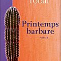 Printemps barbare - hector tobar