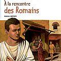 La vie des romains