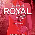 Royal saga, tome 2 : captive-moi, geneva lee by #kwetche