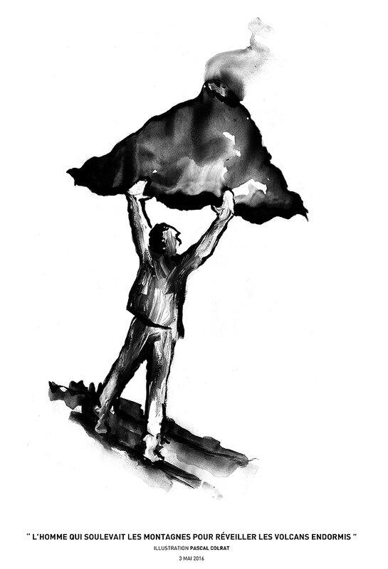 """"""" l'homme qui soulevait les montagnes pour réveiller les volcans endormis """""""