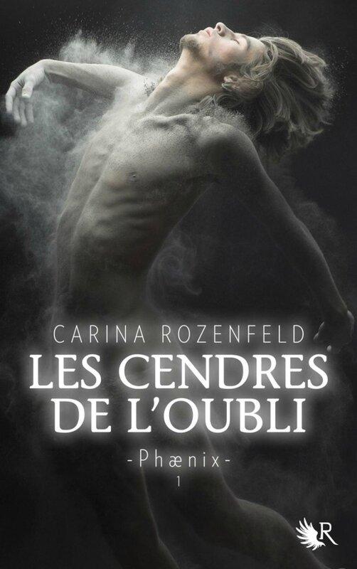 Les Cendres de l'oubli Phaenix #1 Carina Rozenfeld