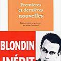 Antoine Blondin - Premières et dernières nouvelles