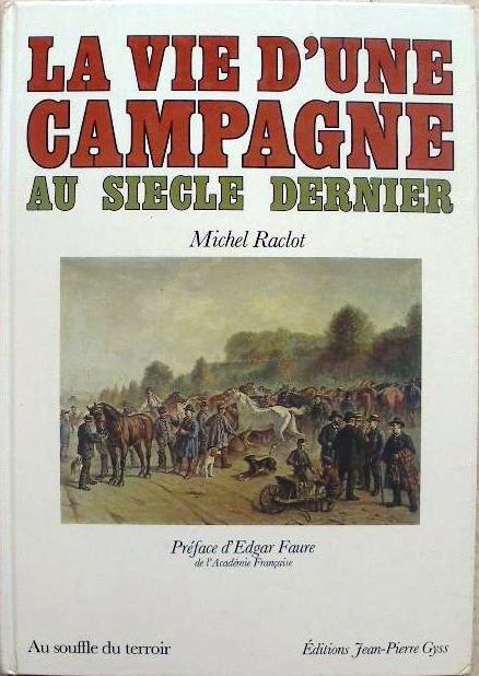 Livre Michel Raclot La Vie d'une Campagne Au Siecle Dernier 1979