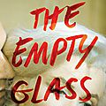 The empty glass : a novel
