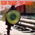 Ray Bryant - 1966 - Slow Freight (Cadet)