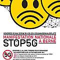 Manif en suisse contre la 5g le 10 mai