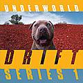 Underworld fait un retour retentissant avec le coffret drift series 1