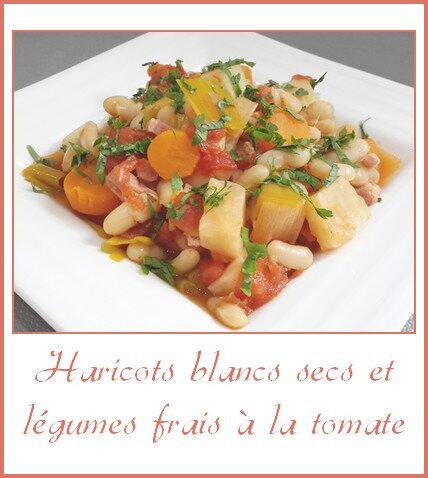 Haricots blancs secs et légumes frais à la tomate