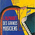 Alphabet Grands musiciens