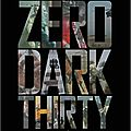 Zero dark thirty - oussama tué ! [ critique ]