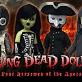 Living dead dolls the four horsemen of the apocalypse