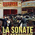 Etienne Guéreau - La sonate de l'anarchiste