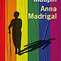 Anna madrigal ~~ armistead maupin