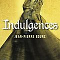 Indulgences de jean pierre bours