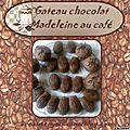 Gateau chocolat-madeleine au café