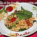 Spirelli à la truffe, roquette et tomates séchées