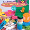 Totally cool soapmaking, marie browning