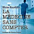 La médecine sans compter d'Olivier Kourilsky