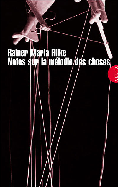 Rilke - Notes sur la mélodie des choses