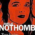 Tuer le père, écrit par amélie nothomb