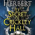 Le secret de crickley hall ---- james herbert