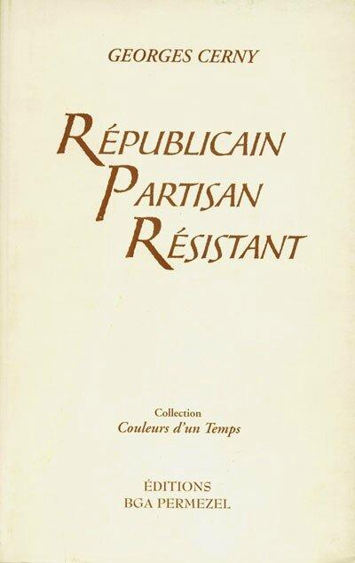 Républicain, Partisan, Résistant