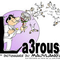 Participez au premier dictionnaire du mauvlangue: la3rouss!