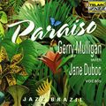 Gerry Mulligan with Janes Duboc - 1993 - Jazz Brasil Paraiso (Telarc Jazz)